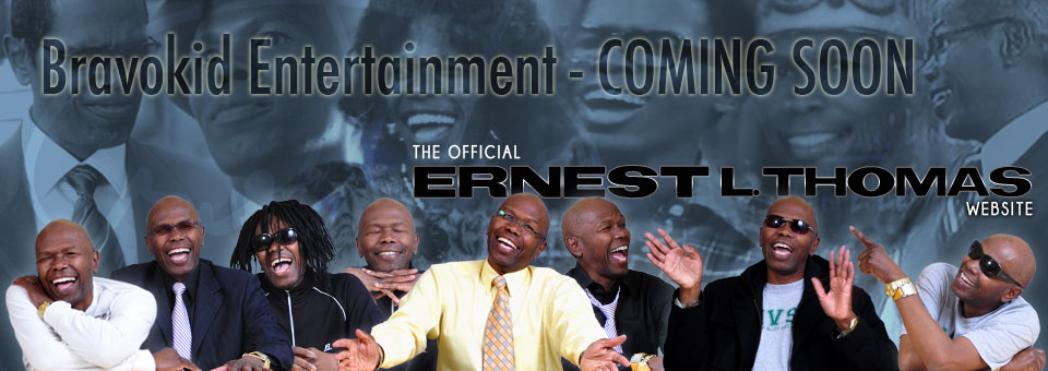Ernest L. Thomas - Bravokid Entertainment